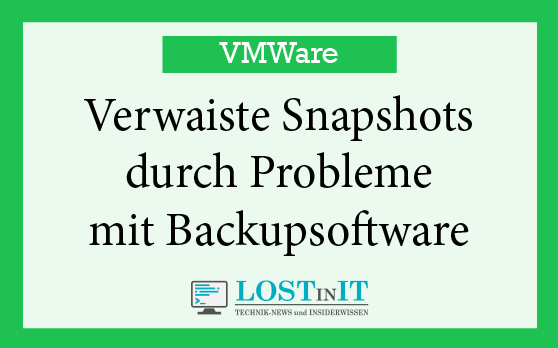 Verwaiste Snapshots durch Backup Software