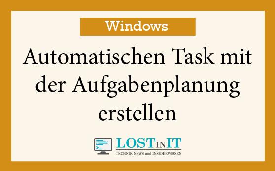 Automatischen Task mit der Aufgabenplanung
