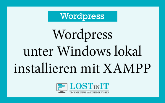 WordPress unter Windows lokal installieren mit XAMPP