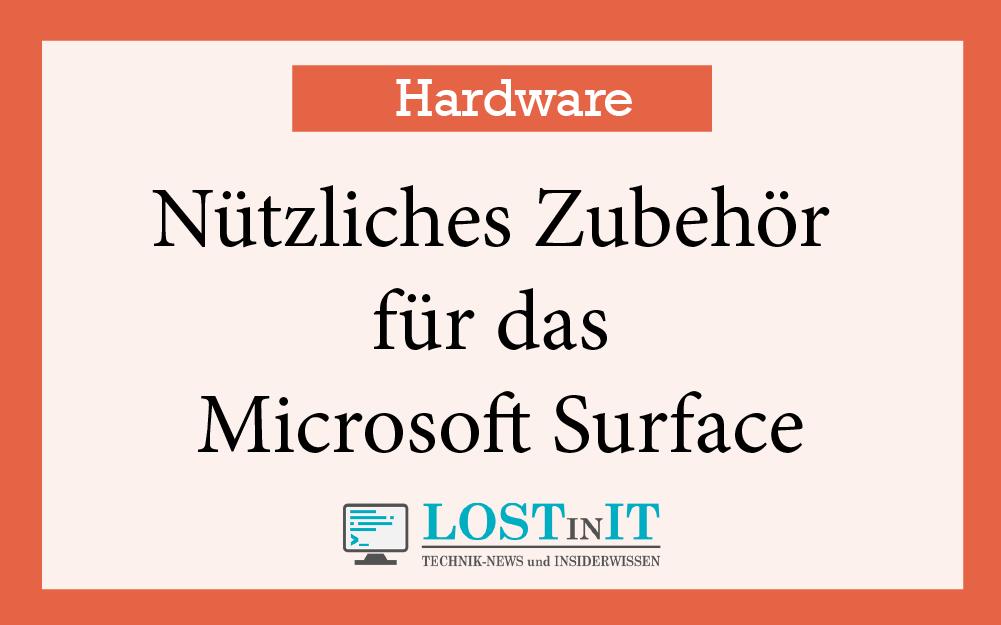 Nützliches Zubehör für das Microsoft Surface