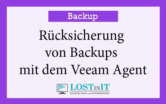 Rücksicherung von Backups mit dem Veeam Agent