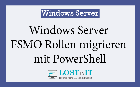 Windows Server FSMO Rollen migrieren mit PowerShell