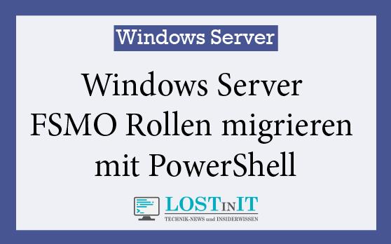 Windows Server FSMO Rollen migrieren mit PowerShell