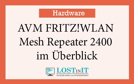 AVM FRITZ!WLAN Mesh Repeater 2400 im Überblick