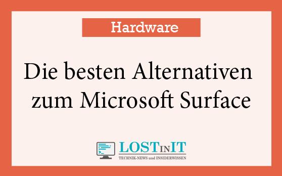 Die besten Alternativen zum Microsoft Surface