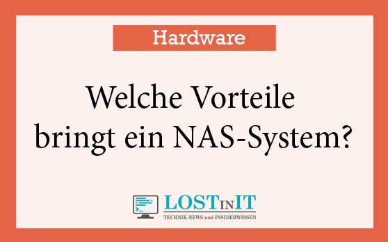 Welche Vorteile bringt ein NAS-System?