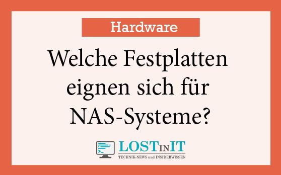Welche Festplatten eignen sich für NAS-Systeme?