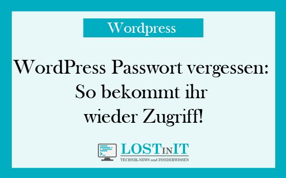 WordPress Passwort vergessen: So bekommt ihr wieder Zugriff!
