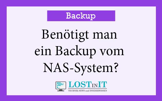Benötigt man ein Backup vom NAS-System?