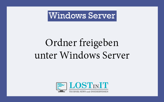 Ordner freigeben unter Windows Server