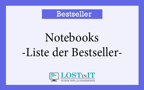 Die meistverkauften Notebooks – Bestseller-Liste
