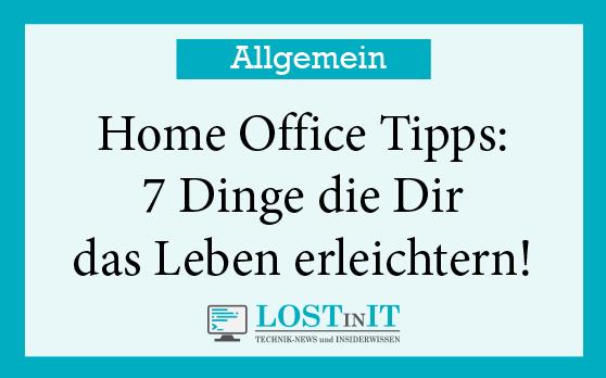 Home Office Tipps: 7 Dinge die Dir das Leben erleichtern!