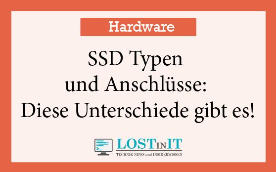 SSD Typen und Anschlüsse: Diese Unterschiede gibt es!