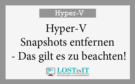 Hyper-V Snapshots entfernen