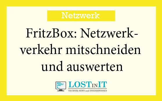 FritzBox Netzwerkverkehr mitschneiden und auswerten