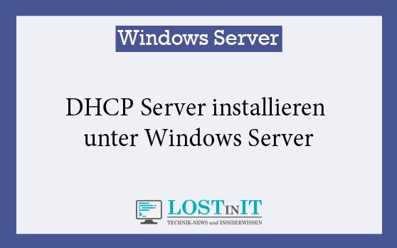 DHCP Server installieren unter Windows Server