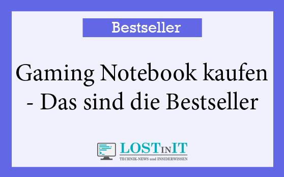Gaming Notebook kaufen - Bestseller