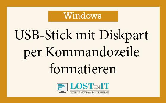 USB-Stick mit Diskpart formatieren