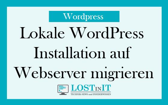 Lokale WordPress Installation auf Webserver migrieren