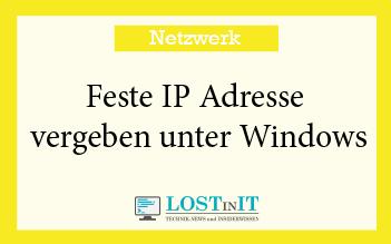 Feste IP Adresse vergeben unter Windows